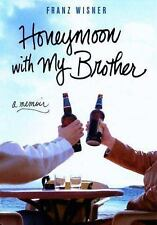 Honeymoon with My Brother: A Memoir, Franz Wisner, 0312340842, Book, Good
