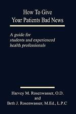 How to Give Your Patients Bad News : A Guide for Students and Experienced...