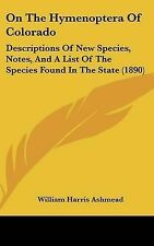 On The Hymenoptera Of Colorado: Descriptions Of New Species, Notes, And A List O