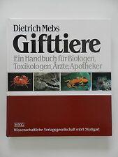 Dietrich Mebs Gifttiere Ein Handbuch für Biologen Toxikologen Ärzte Apotheker