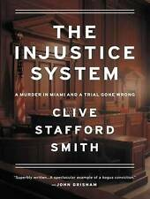 NEW The Injustice System: A Murder in Miami and a Trial Gone Wrong