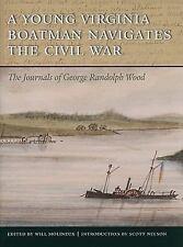 A Young Virginia Boatman Navigates the Civil War: The Journals of George Randolp