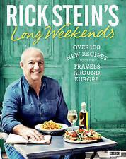 Rick Stein's Long Weekends by Rick Stein (Hardback, 2016)