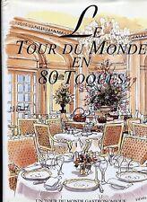 LE TOUR DU MONDE GASTRONOMIQUE EN 80 TOQUES.Superbe