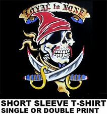 LOYAL TO NONE PIRATE SKULL CARIBBEAN CROSSED SWORDS EYE PATCH SAILOR T-SHIRT WS4