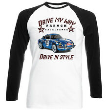 RENAULT ALPINE VINTAGE CAR DRIVE MY WAY - NEW COTTON TSHIRT - ALL SIZES IN STOCK