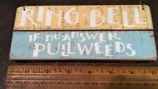 """Bell If No Answer Pull Weeds"""" New Farmhouse Primitive Style Sign """"Ring"""