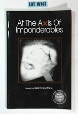 SIGNED At the Axis of Imponderables by Neil Carpathios 2007 Paperback LOT W147
