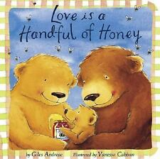 Padded Board Bks.: Love Is a Handful of Honey by Giles Andreae (2007, Board Boo…