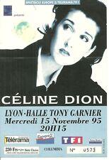 RARE / TICKET BILLET DE CONCERT - CELINE DION LIVE A LYON ( FRANCE ) 1995