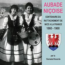 CD Aubade Niçoise : Centenaire du Rattachement de Nice à la France - 1860-1960