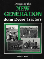 Designing the New Generation John Deere Tractors by Merle L Miller