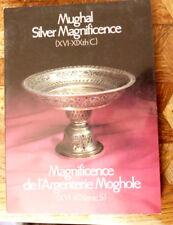 MAGNIFICENCE DE L'ARGENTERIE MOGHOLE XVI - XIX S MUGHAL SILVER MAGNIFICENCE 1987