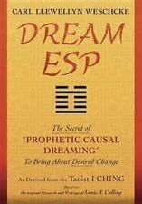 Dream ESP: The Secret of Prophetic Causal Dreaming to Bring About Desired...