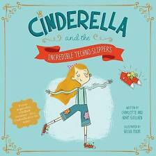 Cinderella and the Incredible Techno-Slippers (Fairy Tales Today)-ExLibrary