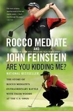 Are You Kidding Me?: The Story of Rocco Mediate's Extraordinary Battle with