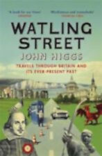 Watling Street: Travels Through Britain and Its Ever-Present Past, New, Higgs, J