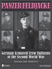 Panzer Feldjacke: German Armored Crew Uniforms of the Second World War • Vol 1
