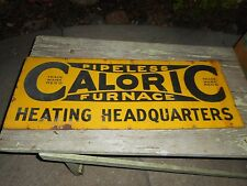 Vintage Original 2-Sided PORCELAIN CALORIC Pipeless FURNACES Advertising SIGN