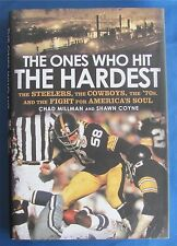 The Ones Who Hit the Hardest : The Steelers, the Cowboys, the '70s, and the Figh
