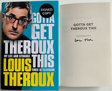 LOUIS THEROUX GOTTA GET THEROUX THIS LIMITED SIGNED EDITION AUTOGRAPHED H/B BOOK
