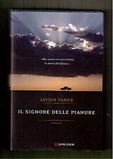 IL SIGNORE DELLE PIANURE - JAVIER YANES- LONGANESI 1^ EDIZIONE 2010