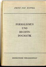 Formalismus und Rechtsdogmatik v. Fritz von Hippel 1935