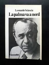 Leonardo Sciascia La Palma va a Nord Gammalibri Milano 1982 Prima Edizione