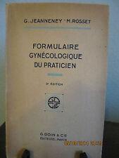 Formulaire Gynécologique du Praticien JEANNENEY & ROSSET 1941