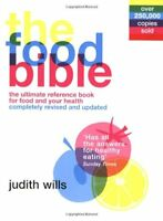 The Food Bible: The Ultimate Reference Book for Food and Your Health,Judith Wil