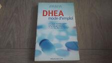 DHEA MODE D'EMPLOI / ANNE DUFOUR et Dr.PIERRE NYS
