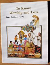 To Know, Worship and Love: Student Text: Level 3a by James Goold House Publicati