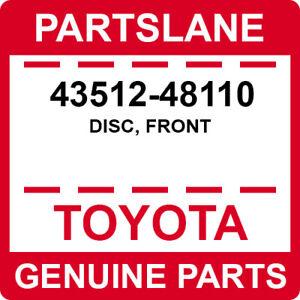 43512-48110 Toyota OEM Genuine DISC, FRONT