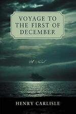 Voyage to the First of December by Henry Carlisle (2007, Paperback)