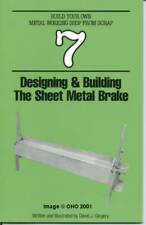 The Sheet Metal Brake (Gingery Build Metal Working Shop from Scrap #7)