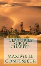 Centuries Sur la Charite' by Maxime le Confesseur (2013, Paperback)