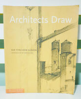 Architects Draw! Book by Sue Ferguson Gussow & Dore Ashton! Architecture Briefs!
