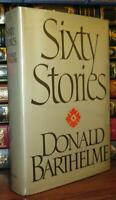 Barthelme, Donald SIXTY STORIES  1st Edition 1st Printing