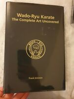 Wado-Ryu Karate: The Complete Art Uncovered by Frank Johnson (Hardback, 2005)