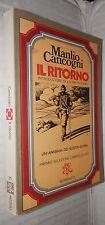 IL RITORNO Un anabasi dei nostri giorni Manlio Cancogni Rizzoli BUR 25 1974 di e