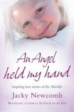 An Angel Held My Hand: Inspiring True Stories of the Afterlife,Jacky Newcomb