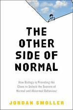 The Other Side of Normal: How Biology Is Providing the Clues to Unlock the Secr
