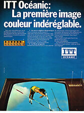 PUBLICITE ADVERTISING 024   1972   ITT  OCEANIC  couleur indéréglable téléviseur