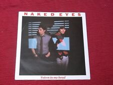 """Naked Eyes:  Voices in my head   7""""    Near Mint"""