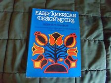Book - EARLY AMERICAN DESIGN MOTIFS by Suzanne E. Chapman, Soft Cover