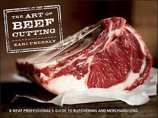 The Art of Beef Cutting: A Meat Professional's Guide to Butchering and Merchandi