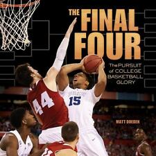 Final Four : The Pursuit of College Basketball Glory: By Doeden, Matt