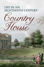 Life in an Eighteenth-Century Country House by Peter Hammond England