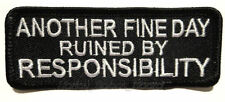 Embroidered Iron-On Cloth Biker Patch ~ Another Fine Day Ruined By ... ~