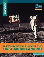 12 INCREDIBLE FACTS ABOUT THE FIRST MOON LANDING - SMIBERT, ANGIE - NEW BOOK